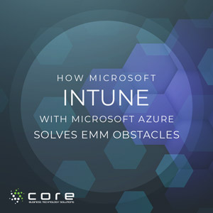 Intune With Azure Solves EMM Obstacles